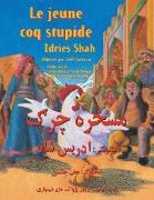Cover-Bild zu Shah, Idries: Le Jeune coq stupide: French-Pashto Edition