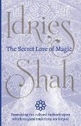 Cover-Bild zu Shah, Idries: The Secret Lore of Magic
