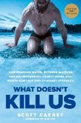 Cover-Bild zu Carney, Scott: What Doesn't Kill Us