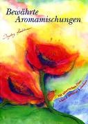 Cover-Bild zu Stadelmann, Ingeborg: Bewährte Aromamischungen