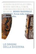 Cover-Bild zu Schweizerisches Nationalmuseum, Forum Schweizer Geschichte Schwyz (Hrsg.): Le origini della Svizzera