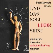 Cover-Bild zu Wardetzki, Bärbel: Und das soll Liebe sein?