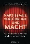 Cover-Bild zu Wardetzki, Bärbel: Narzissmus, Verführung und Macht