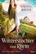 Cover-Bild zu Walter, Martina: Die Winzerstochter vom Rhein