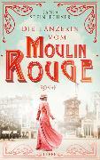 Cover-Bild zu Steinlechner, Tanja: Die Tänzerin vom Moulin Rouge