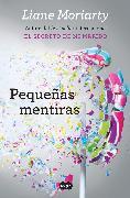 Cover-Bild zu Moriarty, Liane: Pequeñas mentiras / Big Little Lies