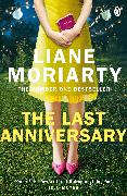 Cover-Bild zu Moriarty, Liane: The Last Anniversary