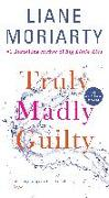 Cover-Bild zu Moriarty, Liane: Truly Madly Guilty