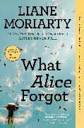 Cover-Bild zu Moriarty, Liane: What Alice Forgot