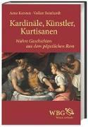 Cover-Bild zu Reinhardt, Volker: Kardinäle, Künstler, Kurtisanen