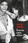 Cover-Bild zu Smith, Patti: Éramos unos niños / Just Kids