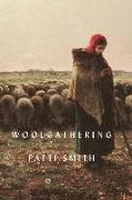 Cover-Bild zu Smith, Patti: Woolgathering