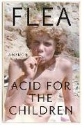Cover-Bild zu Flea: Acid for the Children: A Memoir