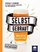 Cover-Bild zu Schreier, Stefan F: Selbstgebraut