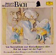 Cover-Bild zu Bach, Johann Sebastian (Komponist): Johann Sebastian Bach. Von Tastenrittern und Klavierhusaren. CD