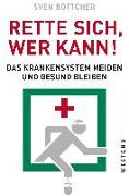 Cover-Bild zu Böttcher, Sven: Rette sich, wer kann