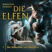 Cover-Bild zu Hennen, Bernhard: Die Elfen 07: Die Bibliothek von Iskendria