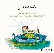 Cover-Bild zu Janosch: Janosch: Herr Wondrak, wie kommt man durchs Leben?