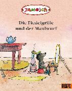Cover-Bild zu JANOSCH: Die Fiedelgrille und der Maulwurf