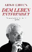 Cover-Bild zu Gruen, Arno: Dem Leben entfremdet
