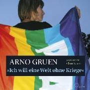 Cover-Bild zu Gruen, Arno: Ich will eine Welt ohne Kriege
