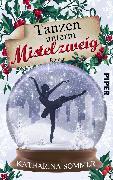 Cover-Bild zu Sommer, Katharina: Tanzen unterm Mistelzweig