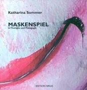 Cover-Bild zu Sommer, Katharina: Maskenspiel