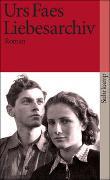 Cover-Bild zu Faes, Urs: Liebesarchiv