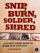 Cover-Bild zu Nelson, David Erik: Snip, Burn, Solder, Shred