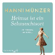 Cover-Bild zu Heimat ist ein Sehnsuchtsort von Münzer, Hanni