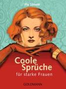 Cover-Bild zu Coole Sprüche für starke Frauen von Stroom, Pia (Hrsg.)