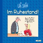 Cover-Bild zu Im Ruhestand! von Stein, Uli