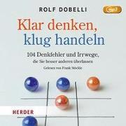 Cover-Bild zu Klar Denken, klug Handeln von Dobelli, Rolf