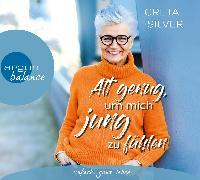 Cover-Bild zu Alt genug, um mich jung zu fühlen von Silver, Greta