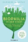 Cover-Bild zu Biophilia in der Stadt von Arvay, Clemens G.