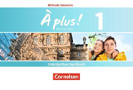 Cover-Bild zu À plus! 1. Méthode intensive. Nouvelle édition. Vokabeltaschenbuch