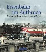 Cover-Bild zu Eisenbahn im Aufbruch