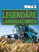 Cover-Bild zu DMAX Legendäre Landmaschinen