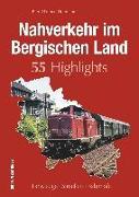 Cover-Bild zu Nahverkehr im Bergischen Land. 55 Highlights