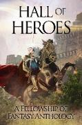 Cover-Bild zu Hall of Heroes (Fellowship of Fantasy, #2) (eBook) von Burke, H. L.