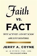 Cover-Bild zu Coyne, Jerry A: Faith Versus Fact