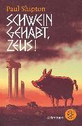 Cover-Bild zu Shipton, Paul: Schwein gehabt, Zeus!