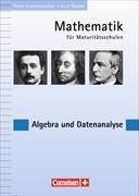 Cover-Bild zu Mathematik für Maturitätsschulen. Algebra und Datenanalyse. Schülerbuch von Frommenwiler, Peter