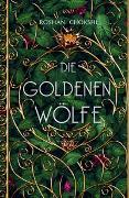 Cover-Bild zu Die goldenen Wölfe (Bd. 1) von Chokshi, Roshani