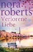 Cover-Bild zu Verlorene Liebe von Roberts, Nora