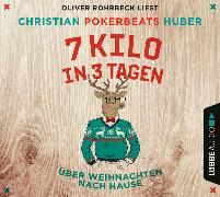 Cover-Bild zu 7 Kilo in 3 Tagen von Huber, Christian Pokerbeats