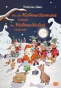 Cover-Bild zu Wie der Weihnachtsmann beinahe das Weihnachtsfest verpasste von Hänel, Wolfram