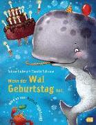 Cover-Bild zu Wenn der Wal Geburtstag hat, wird er von Spinat nicht satt von Ludwig, Sabine