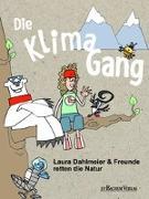 Cover-Bild zu Die Klimagang: Laura Dahlmeier und ihre Freunde im Einsatz für die Natur von Dahlmeier, Laura (Zus. mit)