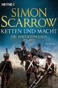 Cover-Bild zu Ketten und Macht - Die Napoleon-Saga 1795 - 1803 (eBook) von Scarrow, Simon
